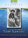 The Adventures of Tom Sawyer (MP3): Twain&#39;s Tom and Huck Series, Book 1